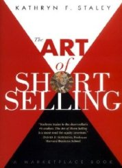 The Art of Short Selling, by Kathryn Staley book cover