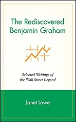 The Rediscovered Benjamin Graham: Selected Writings of the Wall Street Legend, by Janet Lowe  book cover