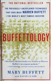 Buffettology: The Previously Unexplained Techniques That Have Made Warren Buffett The World's Most Famous Investor, by Mary Buffett and David Clark  book cover