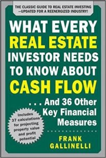 What Every Real Estate Investor Needs to Know About Cash Flow...and 36 Other Key Financial Measures, Updated Edition by Frank Gallinelli